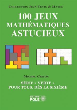 Jeux mathématiques astucieux et faciles 2014 - pole - 9782848841281 -