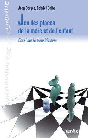 JEU DES PLACES DE LA MERE ET DE L'ENFANT. Essai sur le transitivisme - Eres - 9782865866083 -