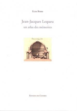 Jean-Jacques Lequeu, un atlas des mémoires - des cendres - 9782867422874 -