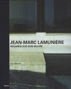 Jean-Marc Lamunière. Regards sur son oeuvre - Infolio - 9782884745680 -