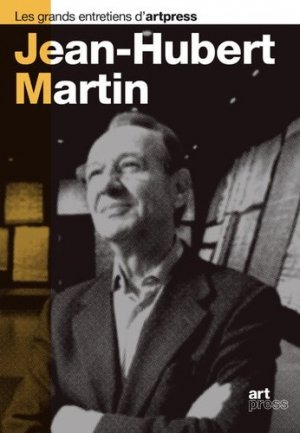 Jean-Hubert Martin - Art press - 9782906705388 -