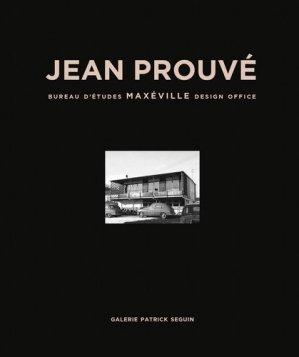 Jean Prouvé. Bureau d'étude Maxeville 1948, Edition bilingue français-anglais - Galerie Patrick Seguin - 9782909187259 -