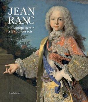 Jean Ranc. Un Montpelliérain à la Cour des Rois - Silvana Editoriale - 9788836644162 -