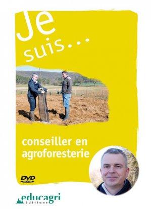 Je suis... conseiller en agroforesterie - educagri - 9791027501960 -