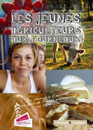 Jeunes agriculteurs aux fourneaux - campagne et compagnie - 9791090213036 -