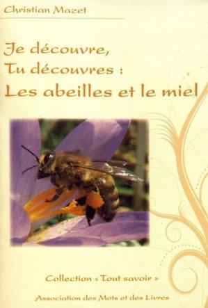 Je découvre, tu découvres: Les abeilles et le miel - des mots et des livres - 9791094844076 -