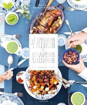 Joyeuses tribus et grandes tablées. 8, 12, 16 gourmands ou plus ! - Larousse - 9782035904508 -