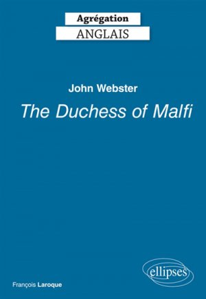 John Webster, The Duchess of Malfi - ellipses - 9782340027541 -