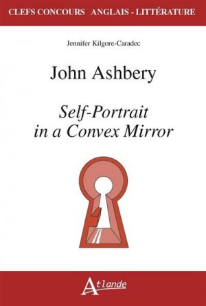 John ASHBERY - Self-Portrait in a Convex Mirror - atlande - 9782350306056 -