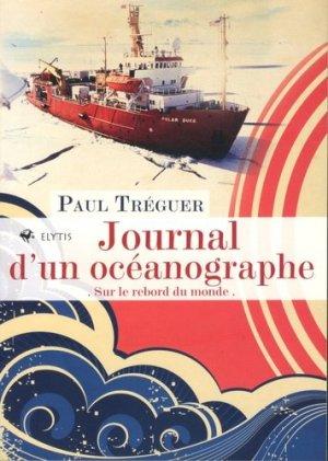 Journal d'un océanographe. Sur le rebord du monde - Elytis - 9782356392565 -