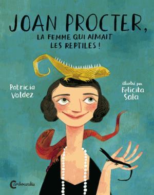 Joan Procter, la femme qui aimait les reptiles - cambourakis - 9782366243741 -