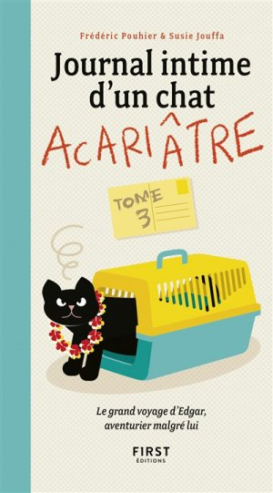 Journal intime d'un chat acariatre - tome 3 - first  - 9782412034231 -