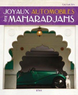 Joyaux automobiles des Maharadjahs - etai - editions techniques pour l'automobile et l'industrie - 9782726889985 -