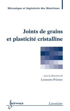 Joints de grains et plasticité cristalline - hermès / lavoisier - 9782746225527 -