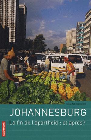 Johannesburg - La fin de l'apartheid : et après ? - autrement - 9782746710696 -