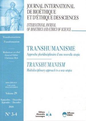 Journal International de Bioéthique Volume 29 N° 3-4, septembre-décembre 2018 : Transhumanisme. Approche pluridisciplinaire d'une nouvelle utopie - eska - 9782747228350 -