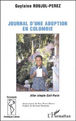 Journal d'une adoption en Colombie. Aller simple Cali-Paris - l'harmattan - 9782747531733 -