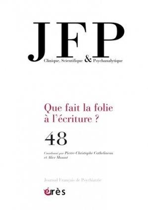 Journal Français de Psychiatrie N° 48 : Que fait la folie à l'écriture ? - Erès - 9782749266886 -