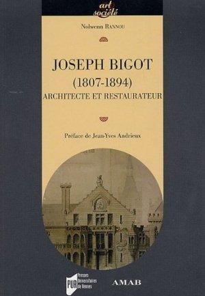 Joseph Bigot (1807-1894), architecte et restaurateur - presses universitaires de rennes - 9782753500686 -