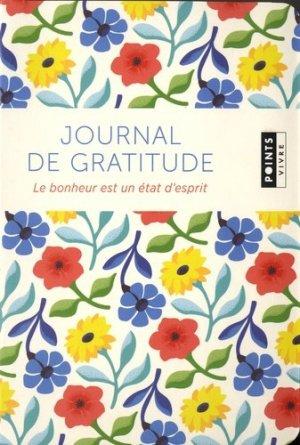 Journal de gratitude. Le bonheur est un état d'esprit - Points - 9782757870310 -