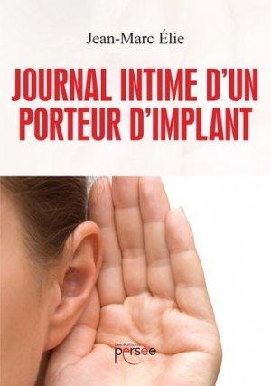 Journal intime d'un porteur d'implant - Editions Persée - 9782823121520 -