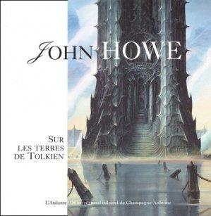 John Howe. Sur les terres de Tolkien - L'Atalante Editions - 9782841722303 -