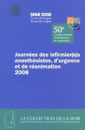 Journées des infirmier(e)s anesthésistes, d'urgence et de réanimation 2008 - elsevier / masson - 9782842999889 -