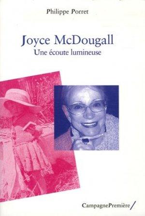 Joyce McDougall. Une écoute lumineuse - Campagne Première - 9782915789201 -