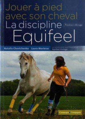 Jouer à pied avec son cheval, la méthode Equifeel - campagne et compagnie - 9791090213999 -