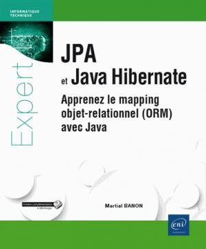 Jpa et java hibernate - apprenez le mapping objet-relationnel (orm) avec java - eni - 9782409005824 -