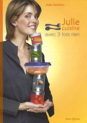 Julie cuisine avec 3 fois rien - Albin Michel - 9782226169679 -