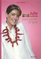 Julie cuisine pour garder la ligne - Albin Michel - 9782226169686 -