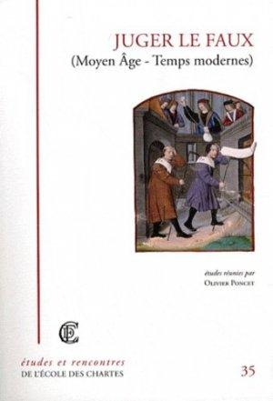 Juger le faux (Moyen Age - Temps modernes) - Ecole nationale des chartes - 9782357230217 -