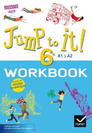 Jump to it ! - Anglais 6e Éd. 2017 - Workbook - hatier - 9782401000025 -