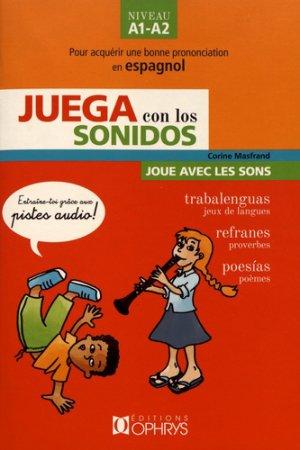 Juega con los sonidos - Joue avec les sons - NiveauA1-A2 - ophrys - 9782708015449