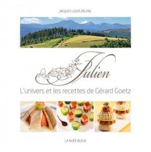 Julien. L'univers des recettes de Gérard Goetz - La Nuée bleue - 9782716508315 -