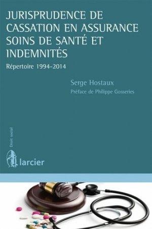 Jurisprudence de cassation en assurance soins de santé et indemnités : répertoire 1994-2014 - Larcier - 9782804477097 -