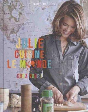 Julie cuisine le monde... chez vous ! - lec - 9782841238705 -