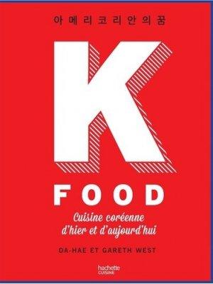 K Food. Cuisine coréenne d'hier et d'aujourd'hui - Hachette - 9782011714053 -