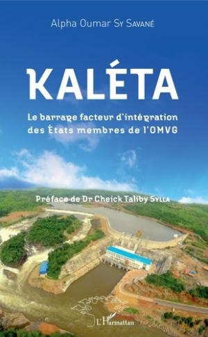 Kaléta. Le barrage facteur d'intégration des Etats membres de l'OMVG - l'harmattan - 9782343145266 - majbook ème édition, majbook 1ère édition, livre ecn major, livre ecn, fiche ecn