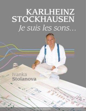 Karlheinz Stockhausen - Je suis les sons... - beauchesne - 9782701020273 -