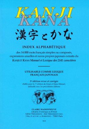 Index alphabétique des 14 000 mots français simples ou composés, expressions usuelles et noms propres japonais extraits du Kanji et Kana manuel et lexique des 2141 caractères utilisable comme lexique français-japonais - maisonneuve et larose - 9782720012228 -