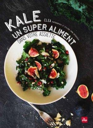 Kale un super aliment dans votre assiette - la plage - 9782842214050 -