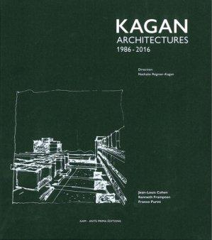 Kagan - Architectures 1986-2016 - archives d'architecture moderne - 9782871433064 -
