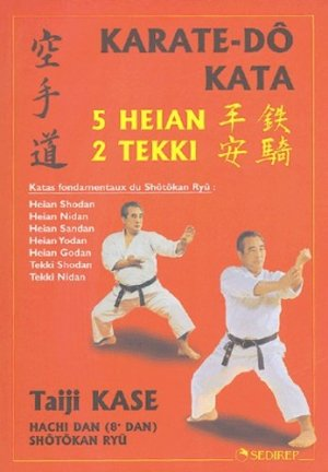 Karaté-dô kata. 5 heian, 2 tekki - SEDIREP - 9782901551614 -