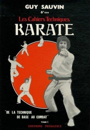 Karaté, les cahiers techniques. Tome 1, De la technique de base au combat - SEDIREP - 9782901551621 -
