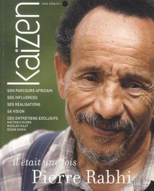 Kaizen : Il était une fois Pierre Rabhi - kaizen - 9791093452005 -