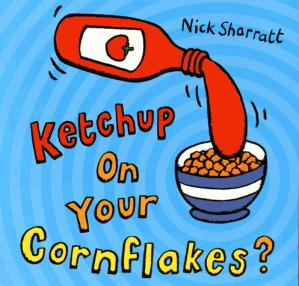 KETCHUP ON YOUR CORNFLAKES - scholastic - 9780439950640 -