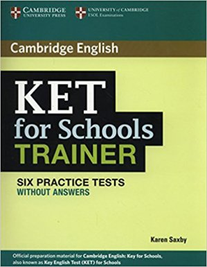 KET for Schools Trainer - Six Practice Tests without Answers - cambridge - 9780521132350 -