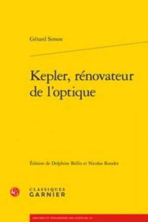 Kepler, rénovateur de l'optique - classiques garnier - 9782406080138 -